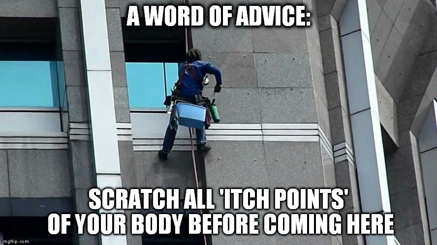 scratch all itch points of your body before coming here meme how do skyscraper windows get clean? science abc