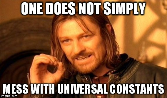 mess-with-universal-constants-meme