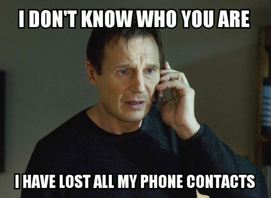 I don't know who you are i have lost all my phone contacts meme