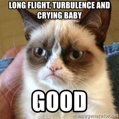 Long flight, turbulance & crying baby good meme