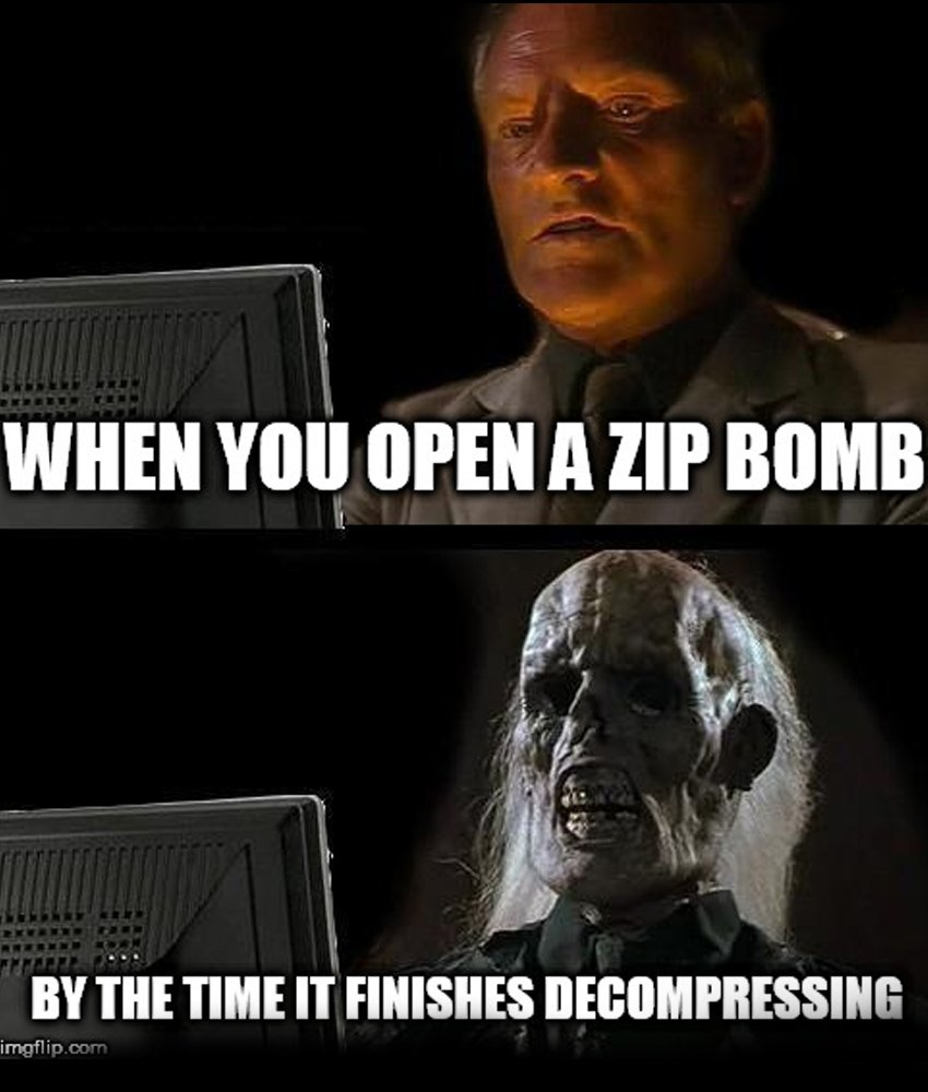when you open a zip bomb