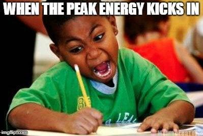 when the peak energy kicks in meme