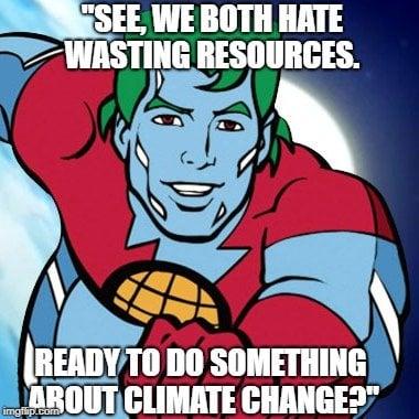 See, we both hate wasting resources meme