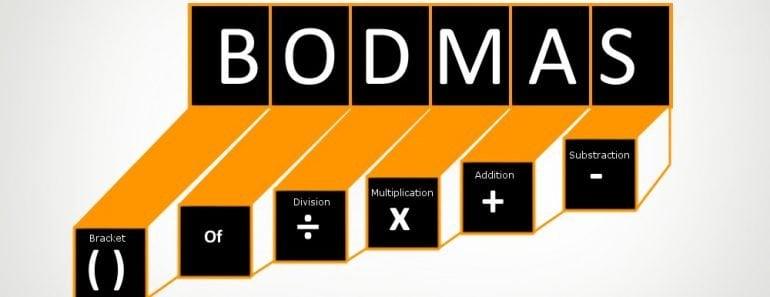 BODMAS, ADDITION, SUBTRACTION, MULTIPLICATION, DIVISION
