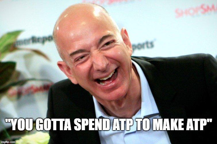 You gotta spend ATP to make ATP meme