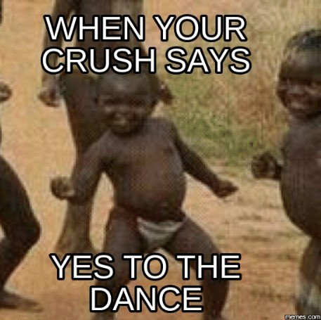 when-your-crush-says-yes-to-the-dance-memes