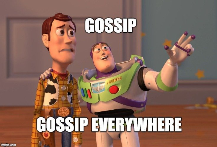 GOSSIP; GOSSIP EVERYWHERE
