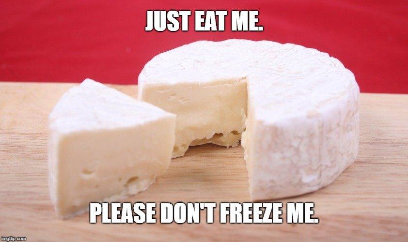 Just eat me brie cheese meme