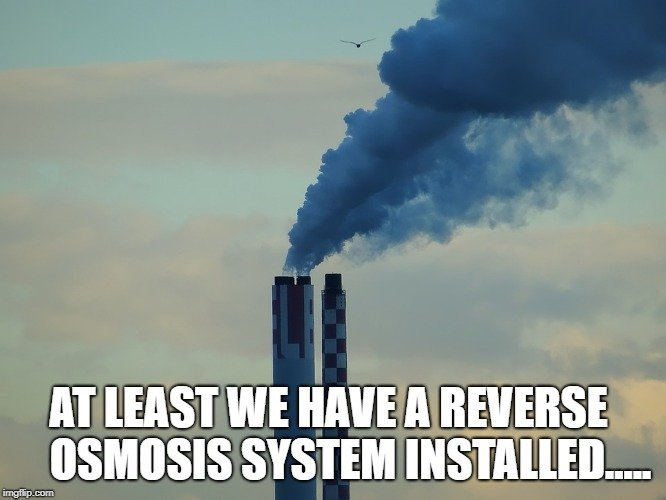 at least we have to reverse osmosis