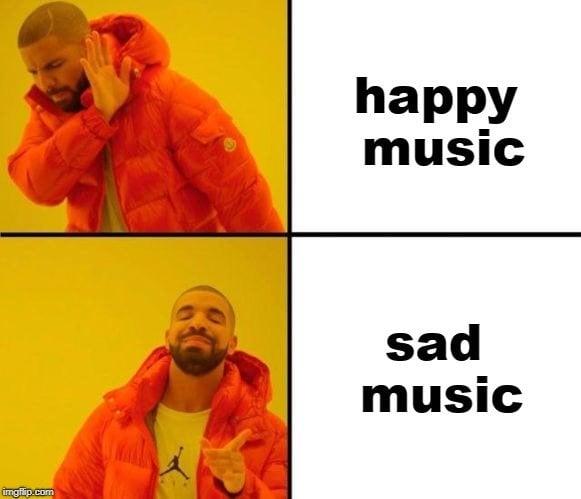happy music; sad music meme
