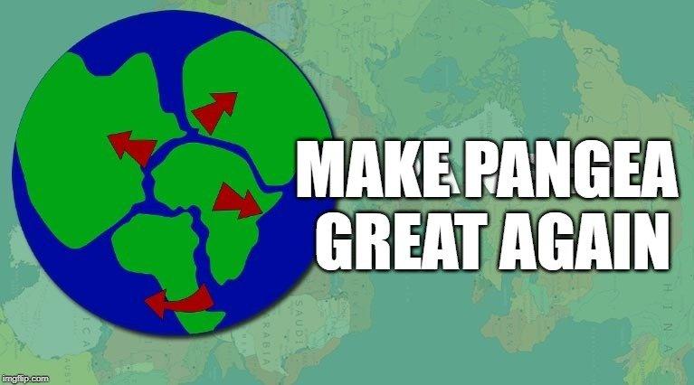 Make Pangea Great Again meme