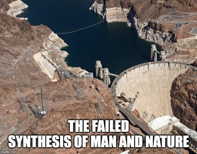 The failed synthesis of man and nature meme