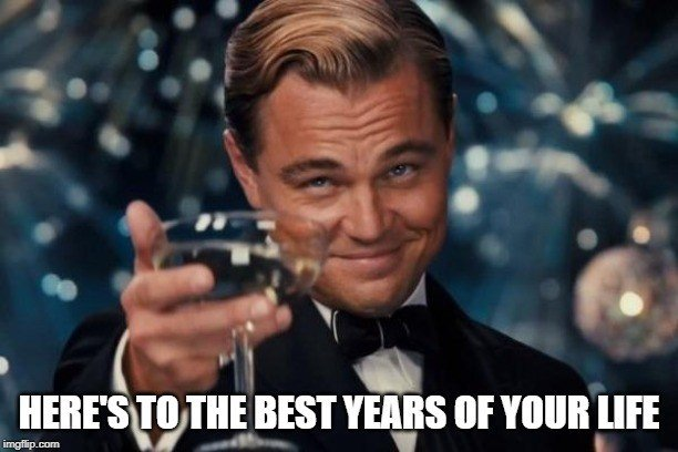 heres to the best year in your life meme