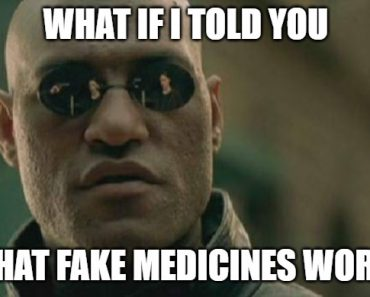 placebo effect what if i told you meme