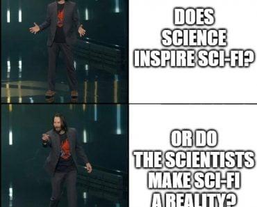 DOES SCIENCE INSPIRE SCI-FI meme