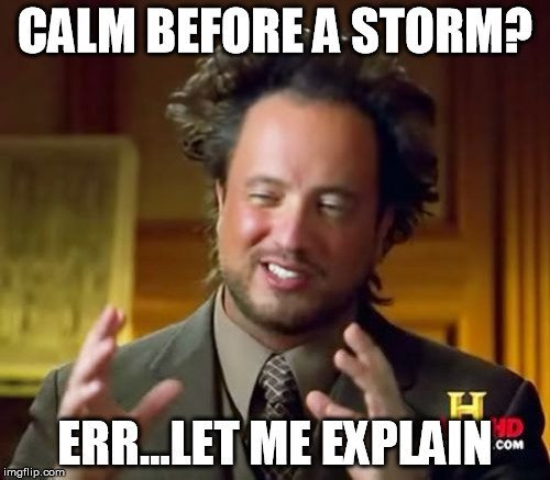 calm before storm meme