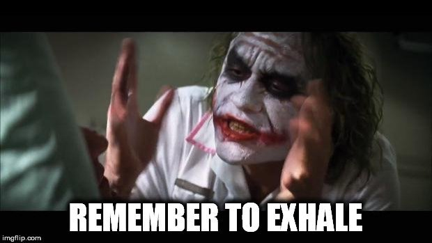 remember to exhale meme