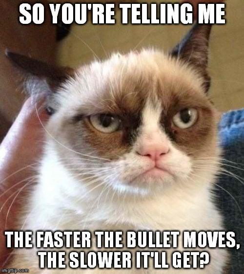 faster the bullet moves meme