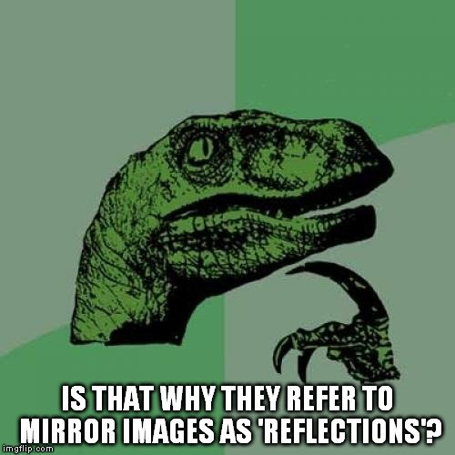 mirror image as reflection meme