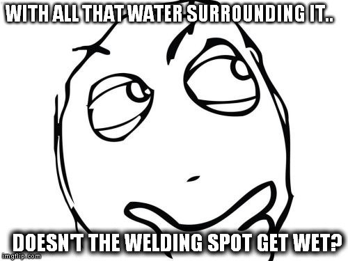 doesn't the welding spot get wet meme