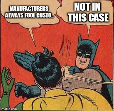 manufacturers-always-fool-custo-meme