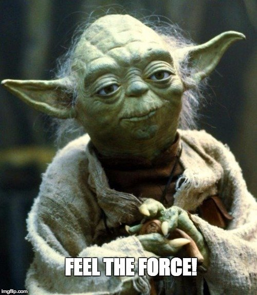Yoda meme- feel the force!