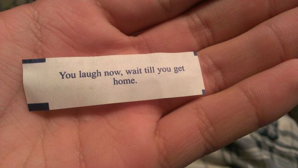 Didnt understand the fortune from my fortune cookie until i spent two hours shitting my brains night