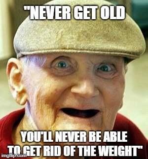 Never get old meme