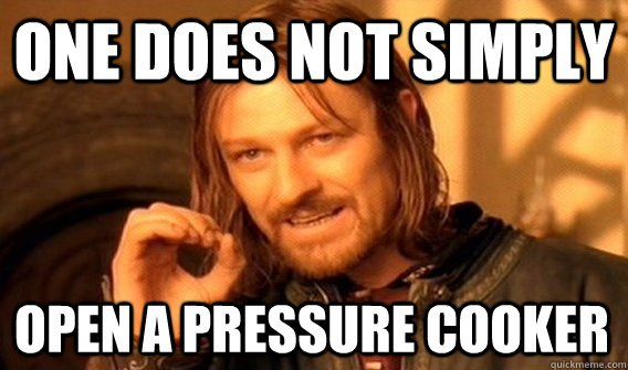 not simple to open pressure cooker meme