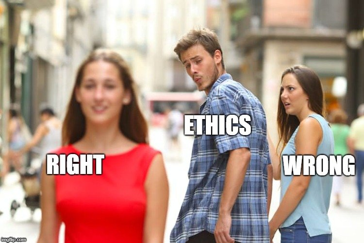 ETHICS; WRONG; RIGHT meme