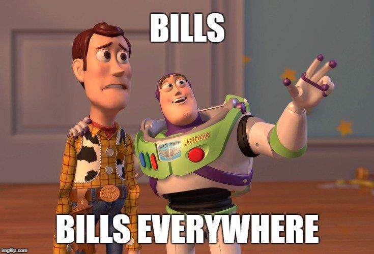 BILLS; BILLS EVERYWHERE meme