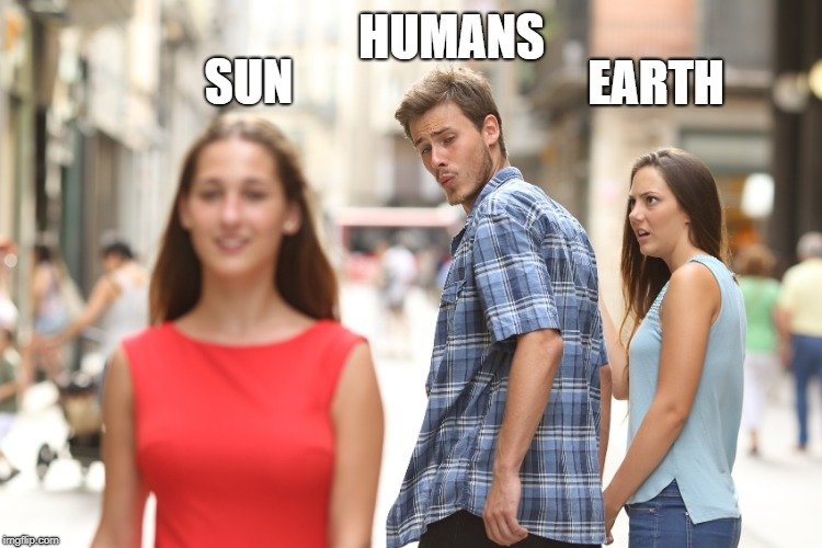 HUMANS; SUN; EARTH