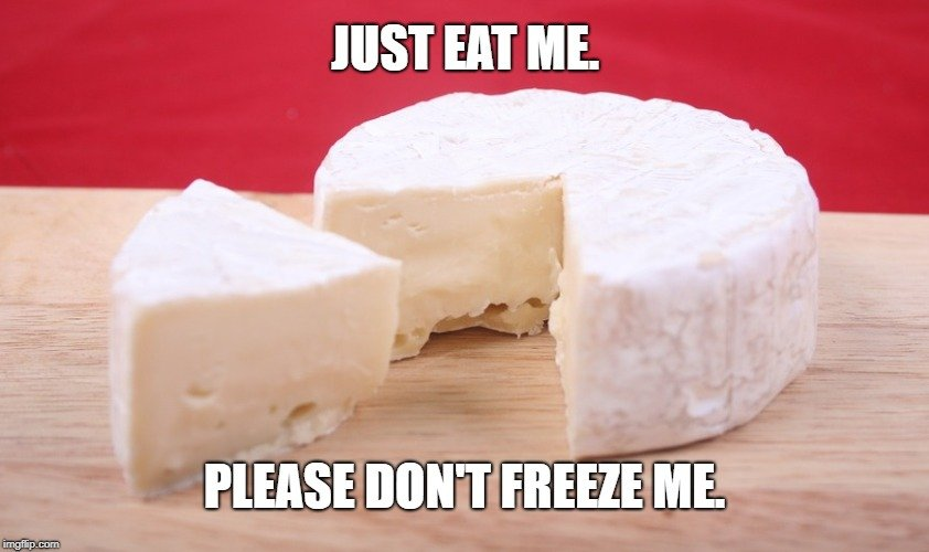 Just eat me brie cheese meme