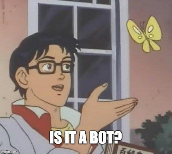 IS IT A BOT meme