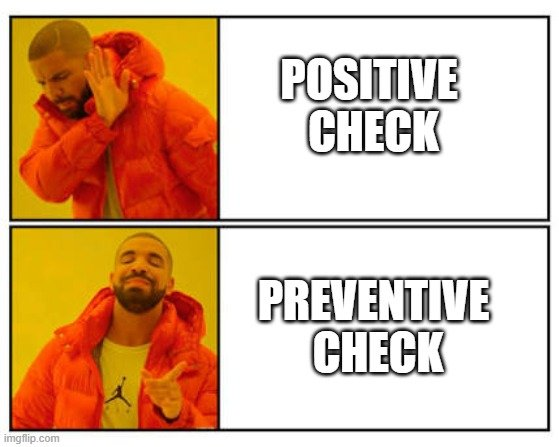 POSITIVE CHECK; PREVENTIVE CHECK meme