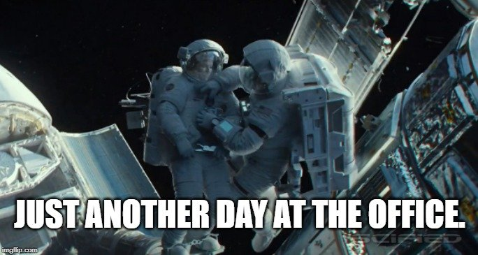 Just another day at the office meme