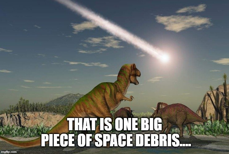 That is one big piece of space debris meme
