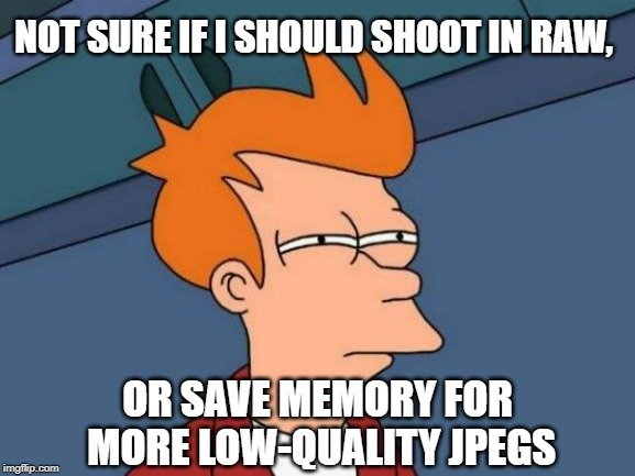 or save memory for more low-quality JPEGs meme