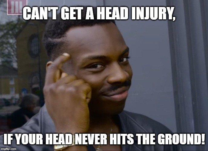 Can't get a head injury meme