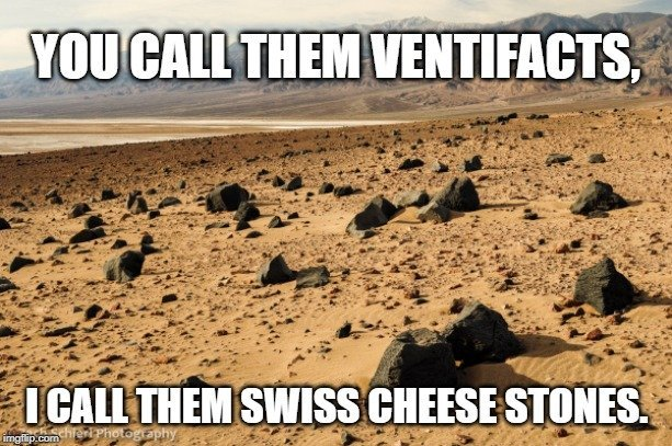 You call them ventifacts meme