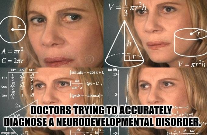 Doctors trying to accurately diagnose a neurodevelopmental disorder meme