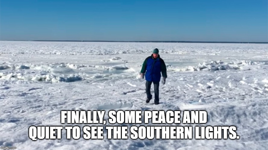 Finally, some peace and quiet to see the southern lights meme