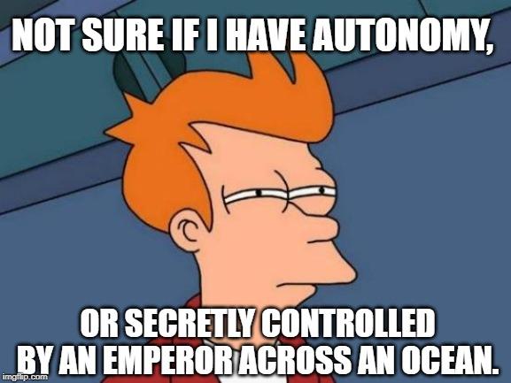 Not sure if I have autonomy meme