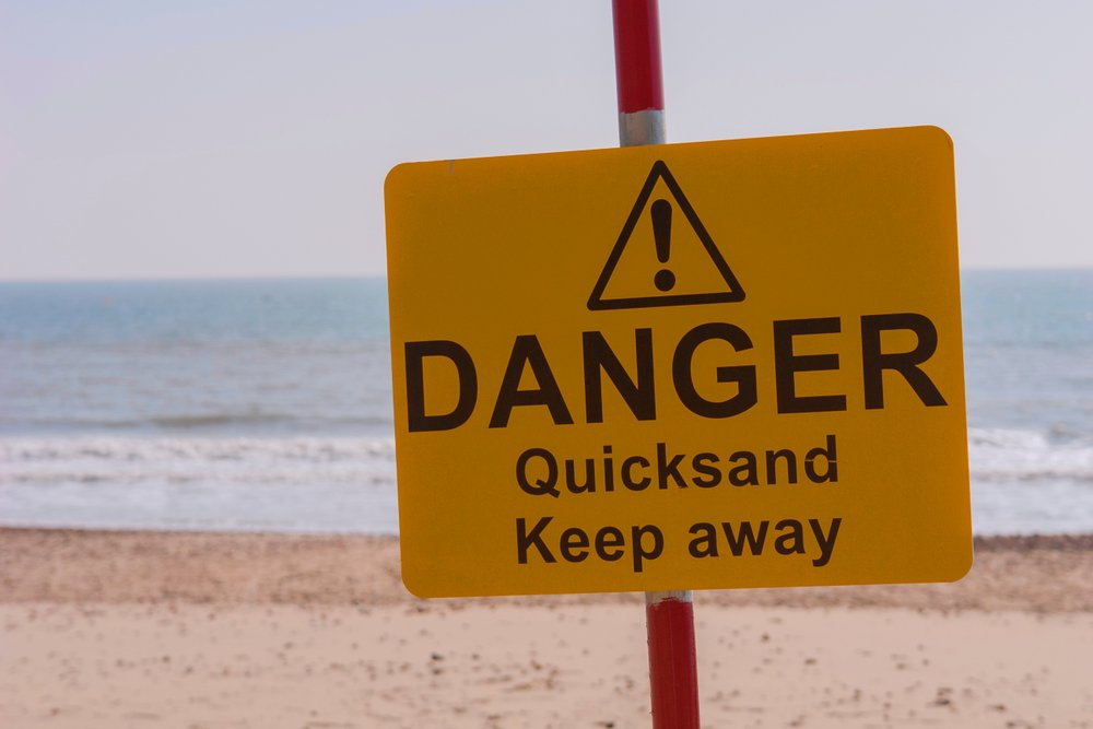 Warning quicksand, danger ahead. - Image( Daniel Lee Nutley)s