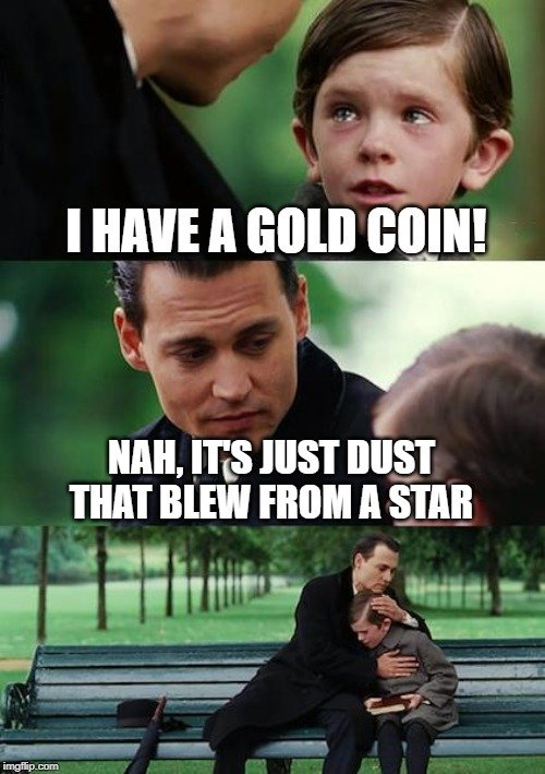 I have gold coin meme