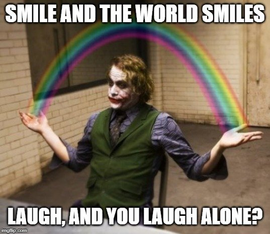 smile and the world smiles meme