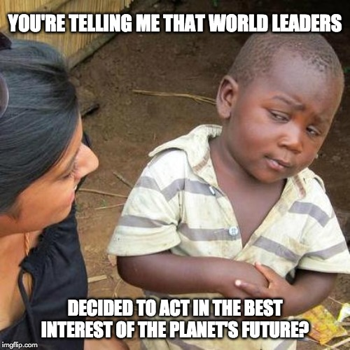you're telling me that world leaders meme