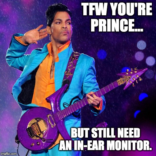 TFW you are prince meme