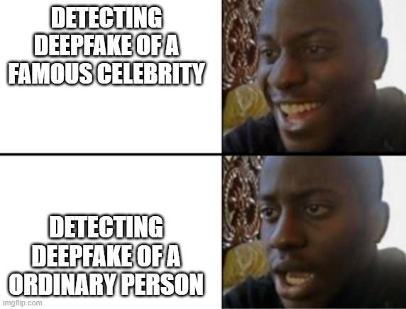DETECTING DEEPFAKE OF A FAMOUS CELEBRITY meme