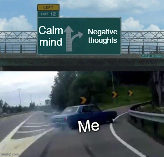 Calm mind; Negative thoughts; Me